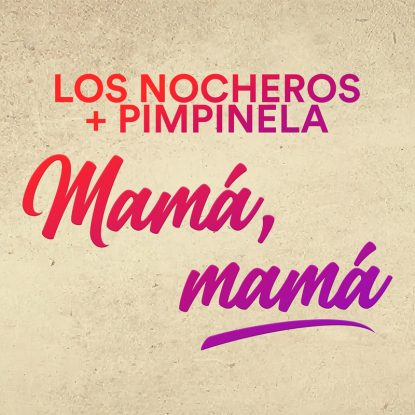 mama mama ft pimpinela
